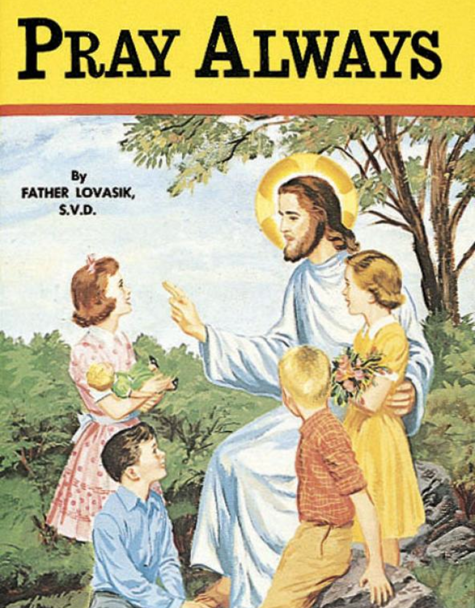 Catholic Book Publishing Pray Always, by Rev. Lawrence Lovasik