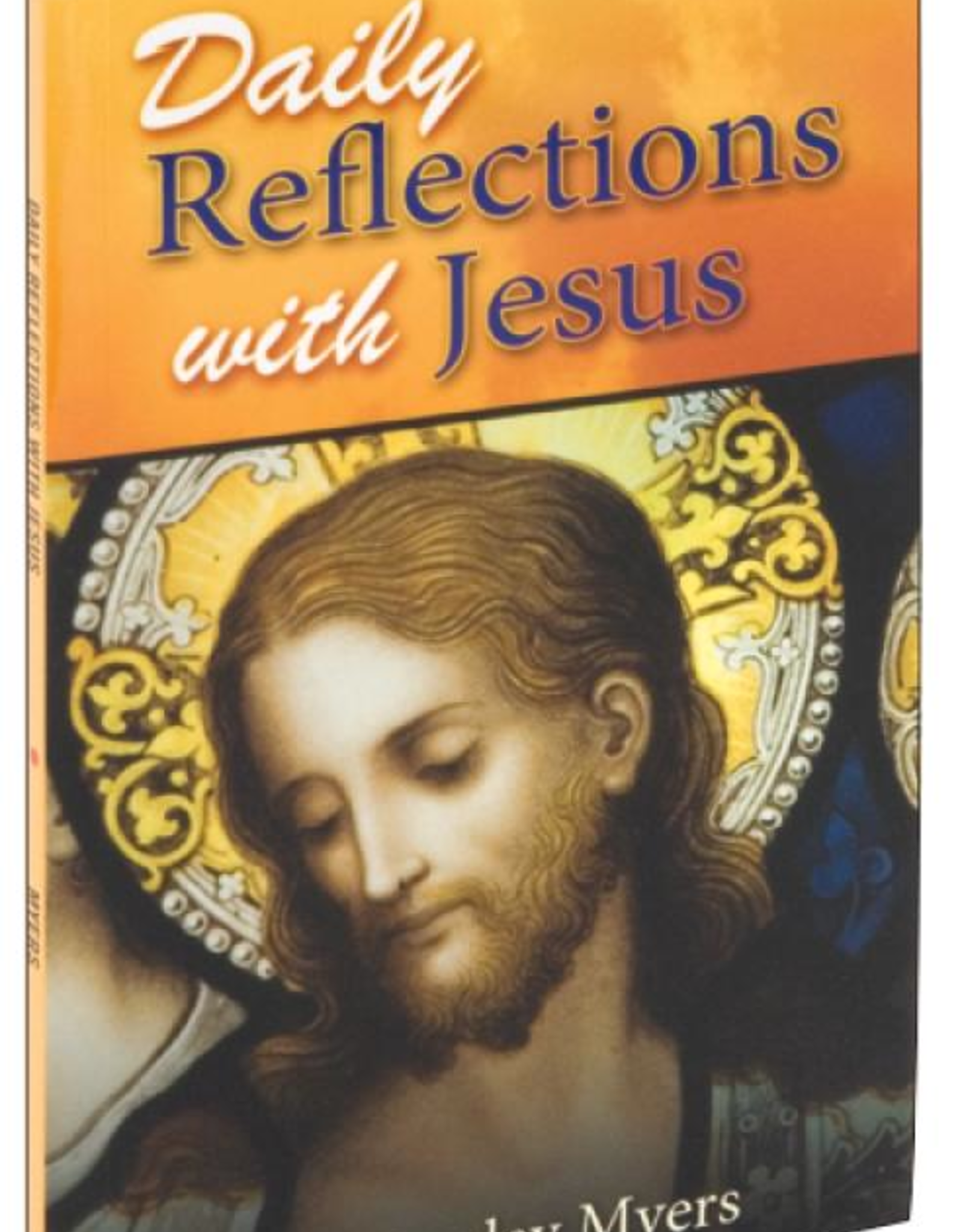 Catholic Book Publishing Daily Reflections with Jesus, by Rev. Rawley Myers
