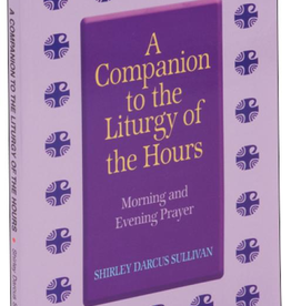 Catholic Book Publishing A Companion to the Liturgy of the Hours, Morning and Evening Prayer, by Shirley Darcus Sullivan