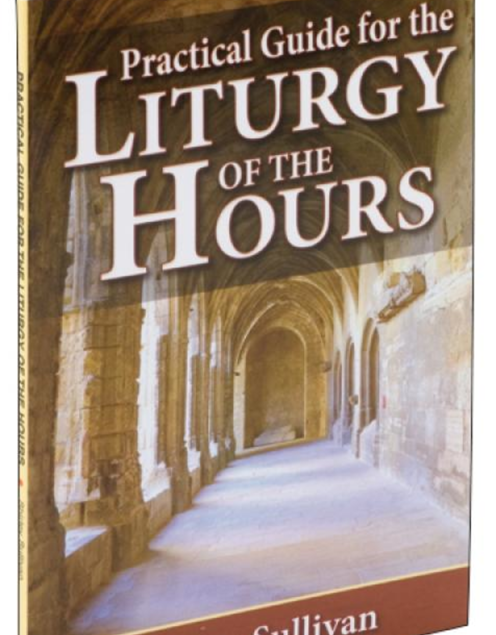 Catholic Book Publishing Practical Guide for the Liturgy of the Hours, by Shirley Sullivan