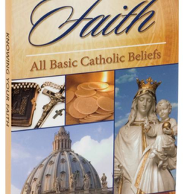 Catholic Book Publishing Knowing Your Faith, by Rev. Raymond Fullam