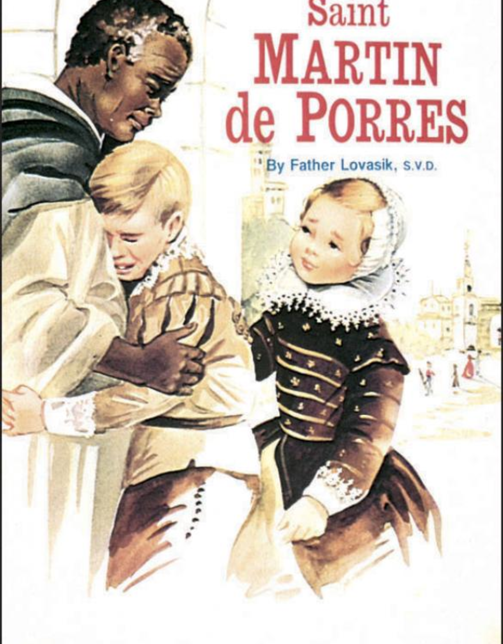 Catholic Book Publishing Saint Martin de Porres, by Rev. Lawrence Lovasik