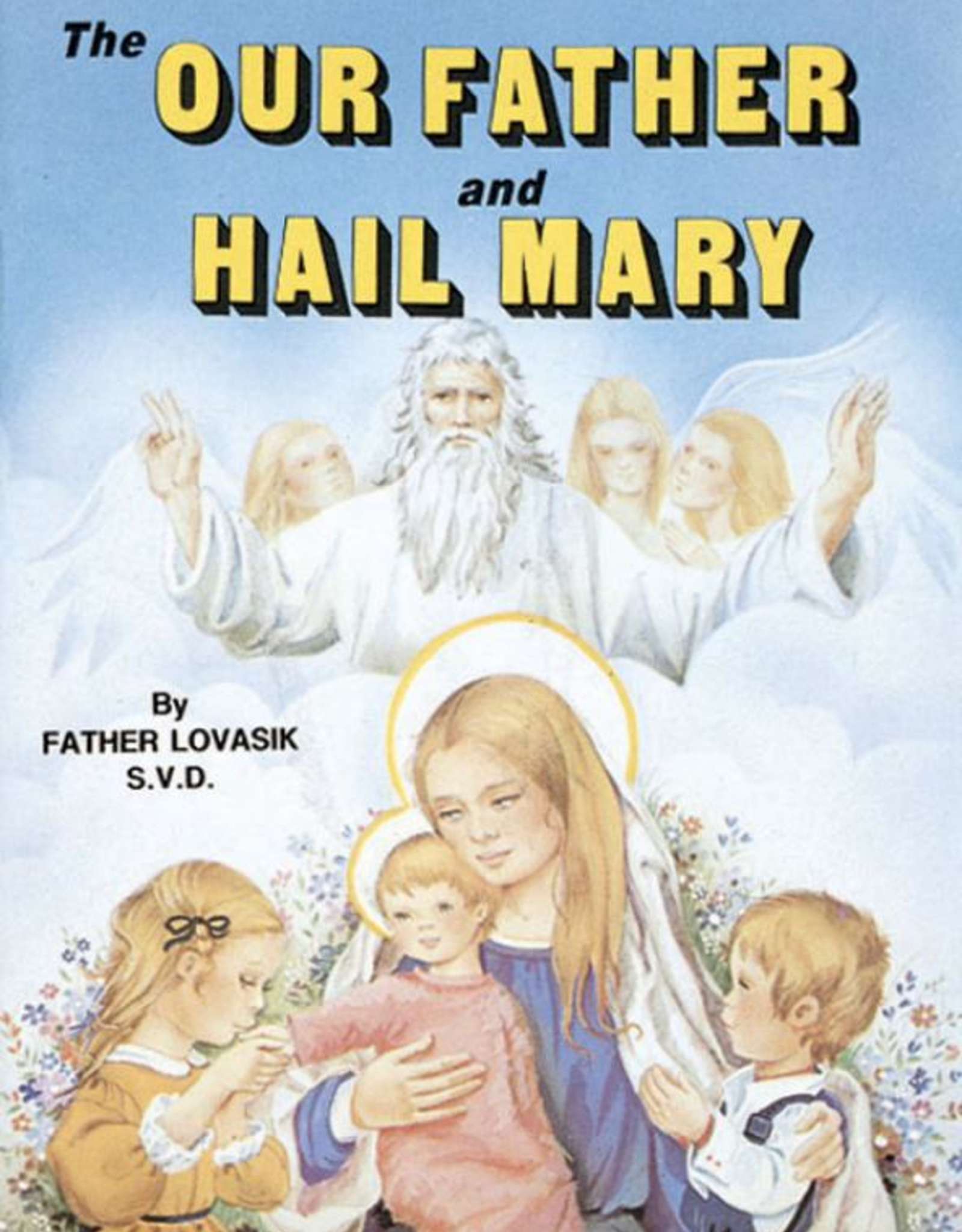 Catholic Book Publishing The Our Father and Hail Mary, by Rev. Lawrence Lovasik