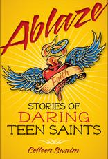 Liguori Press Ablaze: Stories of Daring Teen Saints, by Colleen Swaim (paperback)