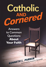 Liguori Press Catholic and Cornered: Answers to Common Questions About Your Faith, by Kenneth