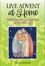 Liguori Press Live Advent at Home: Daily Prayers and Activities for Families, by Patricia Mathson (paperback)