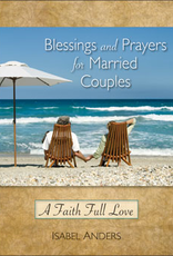 Liguori Press Blessings and Prayers for Married Couples:  A Faith Full Love, by Isabel Anders (paperback)