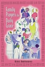 Liguori Press Family Prayers for Daily Grace, by Renee Bartkowski