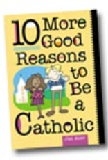 Liguori Press 10 More Good Reasons to Be a Catholic, by Jim Auer (paperback)