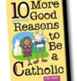 Liguori Press 10 More Good Reasons to Be a Catholic, by Jim Auer (paperback)