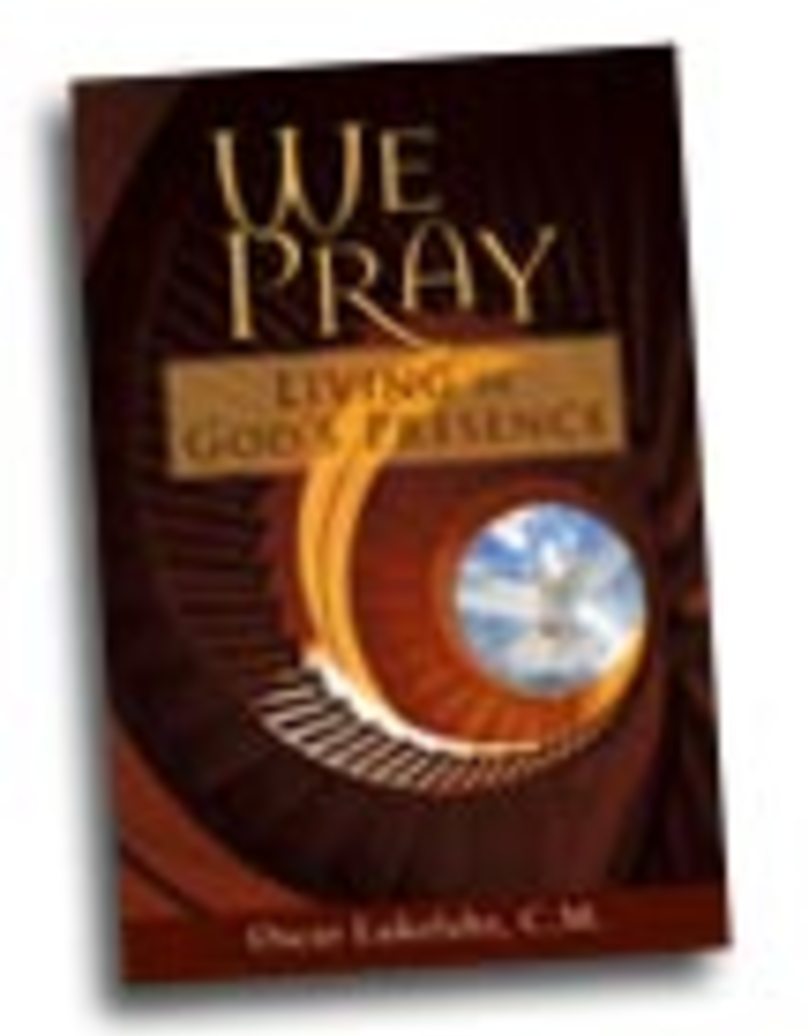 Liguori Press We Pray:  Living in God's Presence, by Fr. Oscar Lukefahr (paperback)