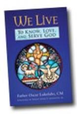 Liguori Press We Live:  To Know, Love and Serve God, by Fr. Oscar Lukefahr (paperback)