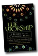 Liguori Press We Worship:  A Guide to the Catholic Mass, by Fr. Oscar Lukefahr, foreward by Most Rev. Timothy Dolan (paperback)
