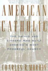 Random House American Catholic: The Saints and Sinners Who Built America's Most Powerful Church, by Charles Morris (paperback)