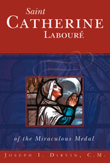 Tan Books Saint Catherine Laboure of the Miraculous Medal, by Fr. Joseph Dirvin (paperback)