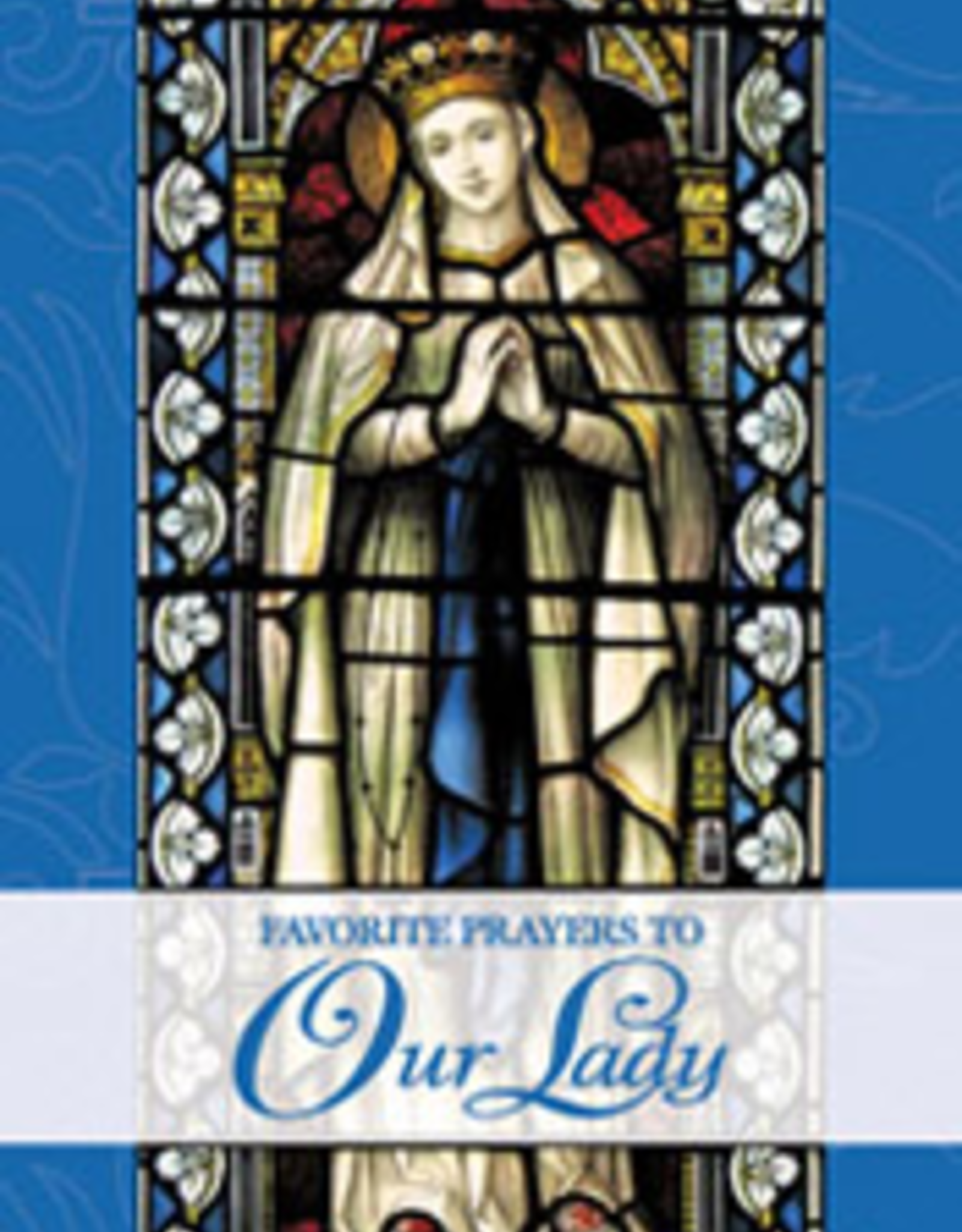 Tan Books Favorite Prayers to Our Lady, compiled by Mary Frances Lester