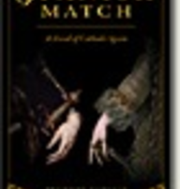 Sophia Institute The Spanish Match: A Novel of Catholic Spain, by Brennan Pursell (paperback)