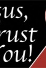 Nelson/Catholic to the Max Jesus, I Trust in You Vinyl Bumper Sticker