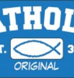 Nelson/Catholic to the Max Catholic Original Vinyl Bumper Sticker
