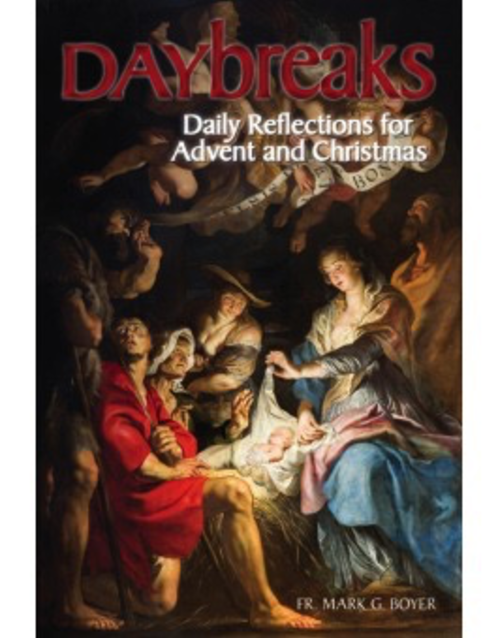 Liguori Daybreaks:  Daily Reflections for Advent and Christmas, by Mark Boyer
