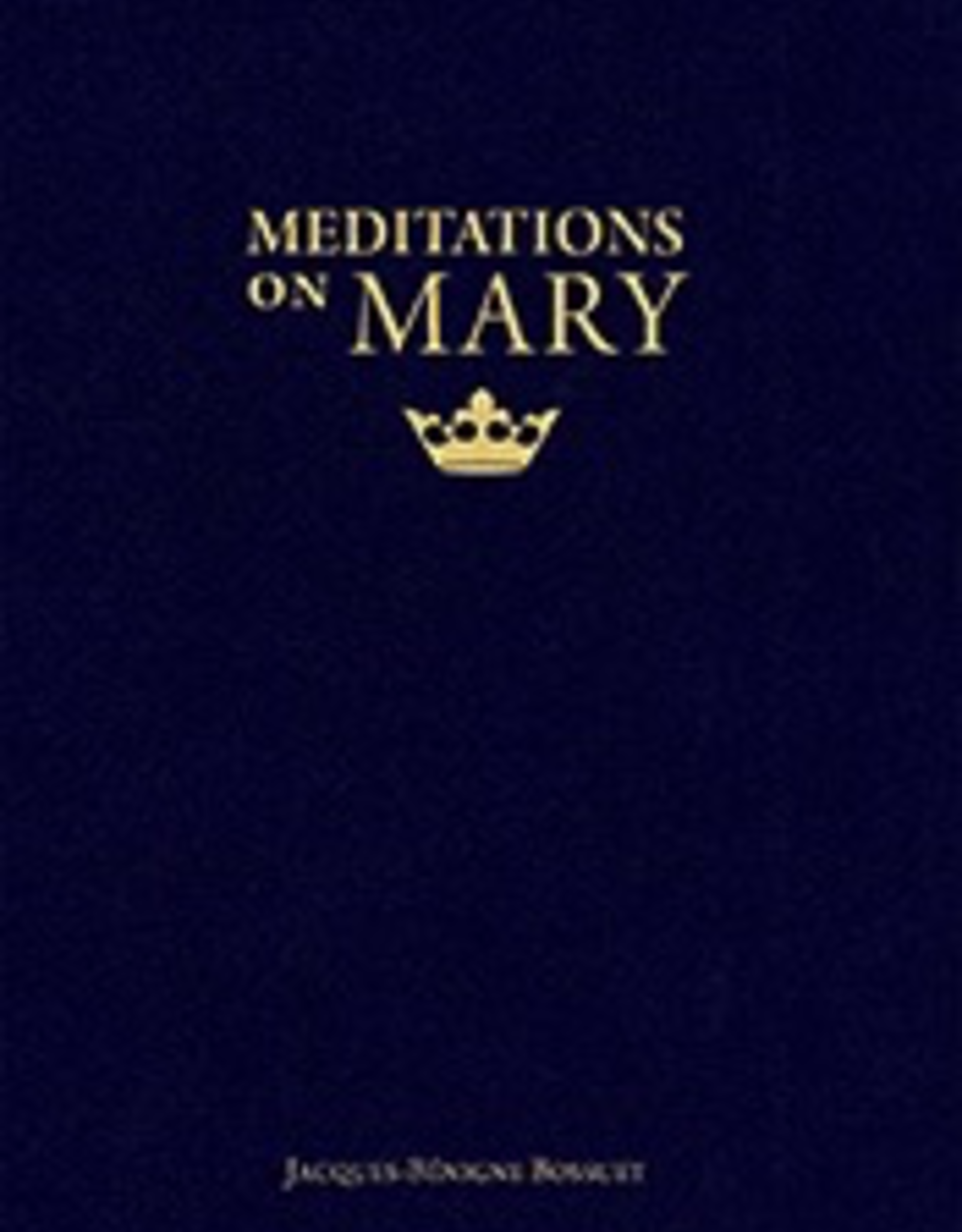 Sophia Institute Meditations on Mary, by Jaques Bossuet (paperback)