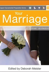 Liguori Your Marriage:  Participant Workbook (Liguori Sacramental Preparation Series)(paperback)