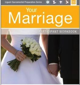 Liguori Your Marriage: Participant Workbook (Liguori Sacramental Preparation Series)(paperback)