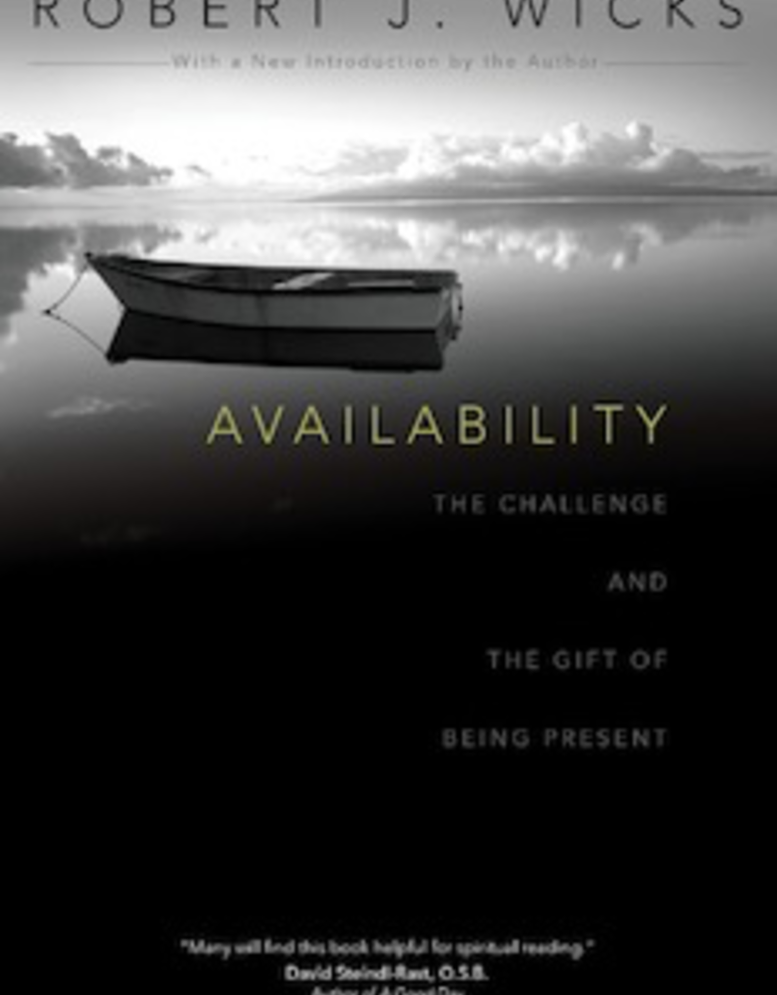 Ave Maria Press Availability:  The Challenge and the Gift of Being Present, by Robert J. Wicks (paperback)