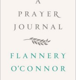 Macmillan Publishers A Prayer Journal, by Flannery O'Conner (harcover)