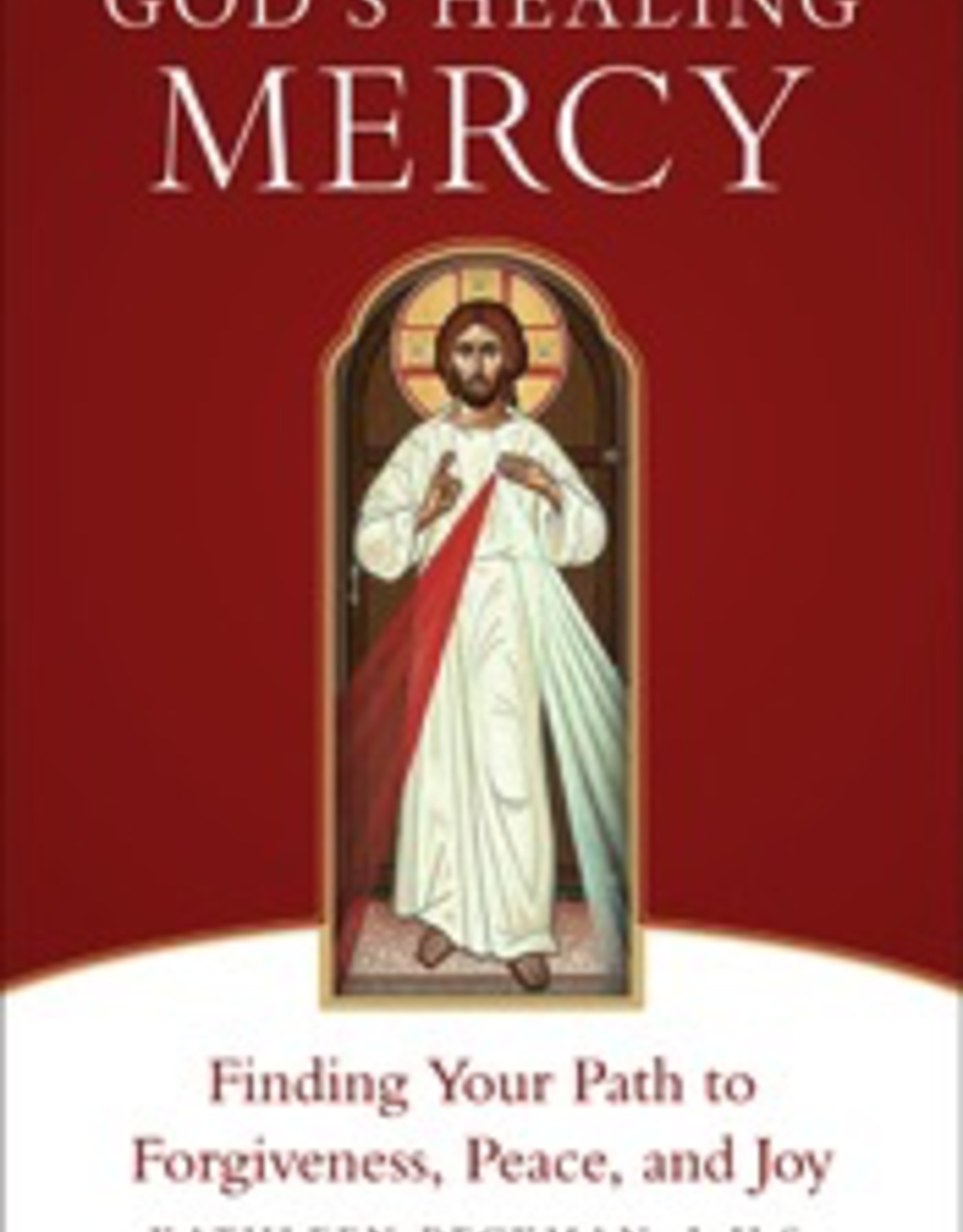 Sophia Institute God's Healing Mercy:  Finding Your Path to Forgiveness, Peace and Joy, by Kathleen Beckman (paperback)