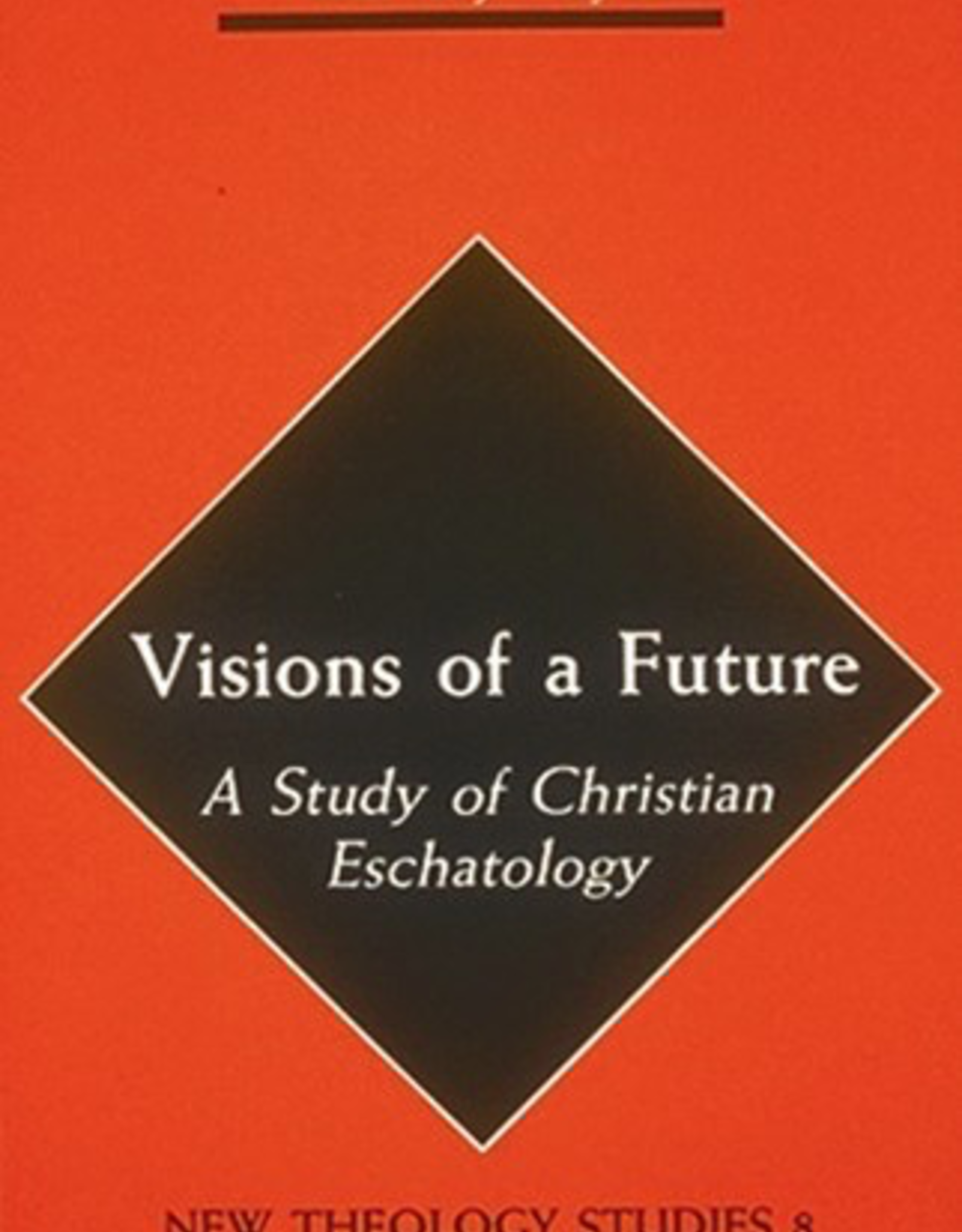Liturgical Press Visions of a Future:  A Study of Christian Eschatology, by Zachary Hayes (paperback)