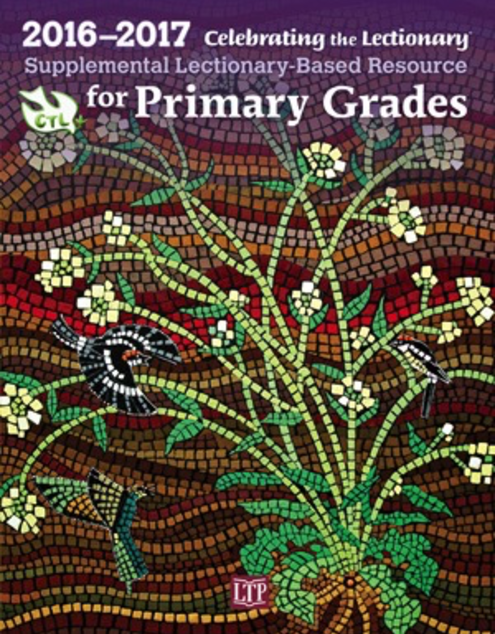 Liturgical Training Press Celebrating the Lectionary® for Primary Grades 2016-2017: Supplemental Lectionary-Based Resource, by  Lisa Mersereau (paperback w/ disk)