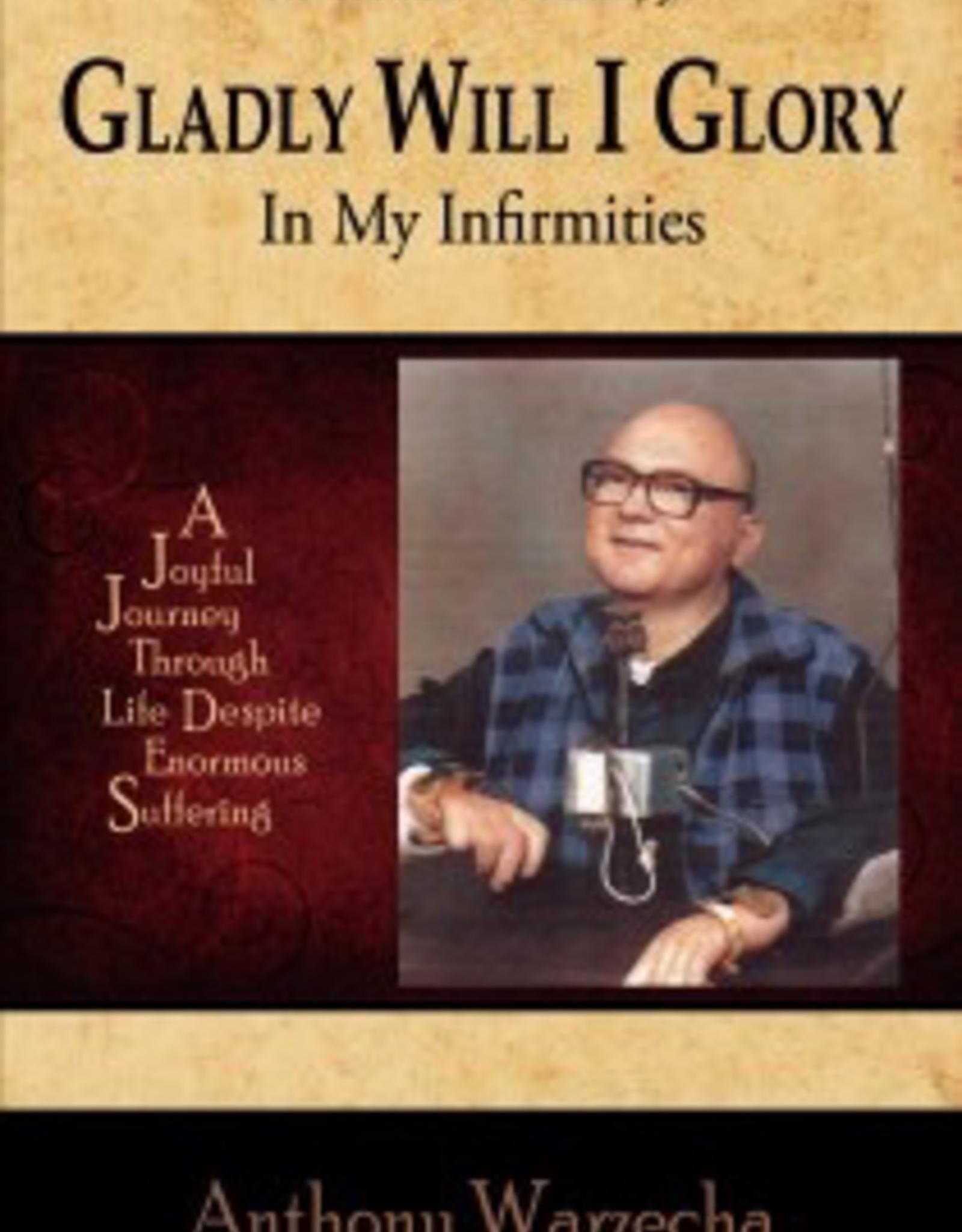 Leonine Publishers Gladly Will I Glory in My Infirmities, by Anthony Warzecha (paperback)