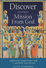 Sophia Institute DIscover Your Next Mission From God by Julie Onderko