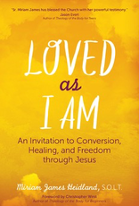 Ave Maria Press Loved as I Am:  An Invitation to Conversion, Healing, and Freedom Through Jesus, by Miriam James Heidland (paperback)