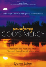 Ave Maria Press Remembering God‰Ûªs Mercy:  Redeem the Past and Free Yourself from Painful Memories, by Dawn Eden (paperback)