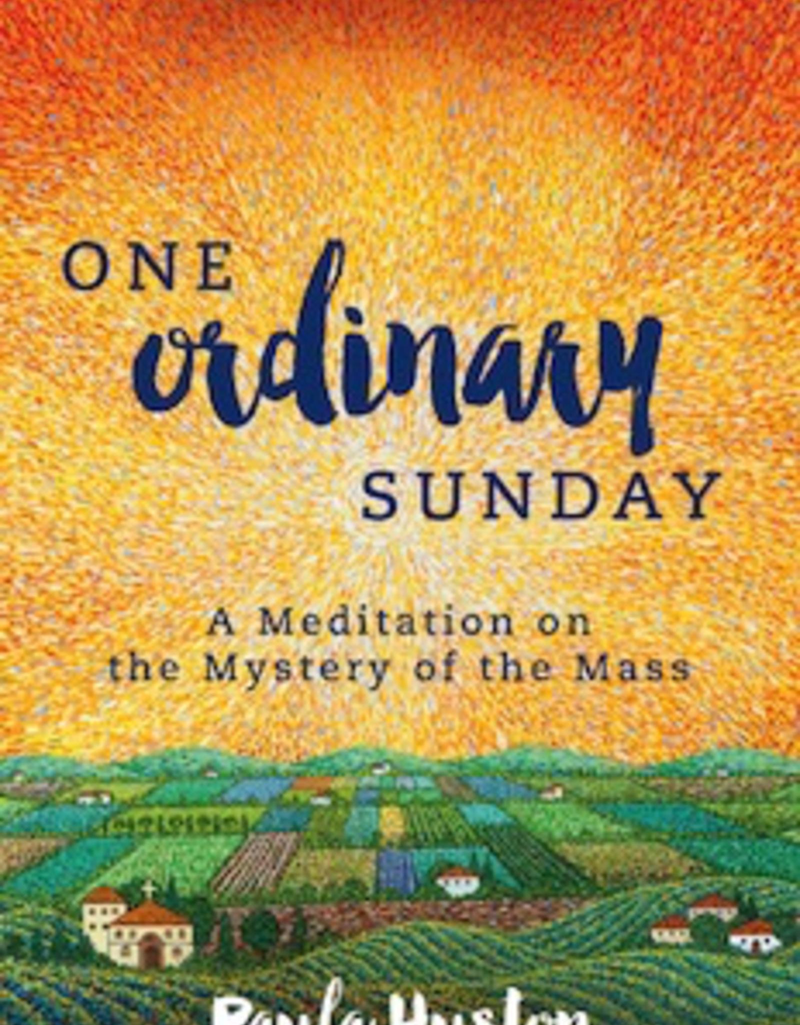 Ave Maria Press One Ordinary Sunday:  A Meditation on the Mystery of the Mass, by Paula Huston (paperback)