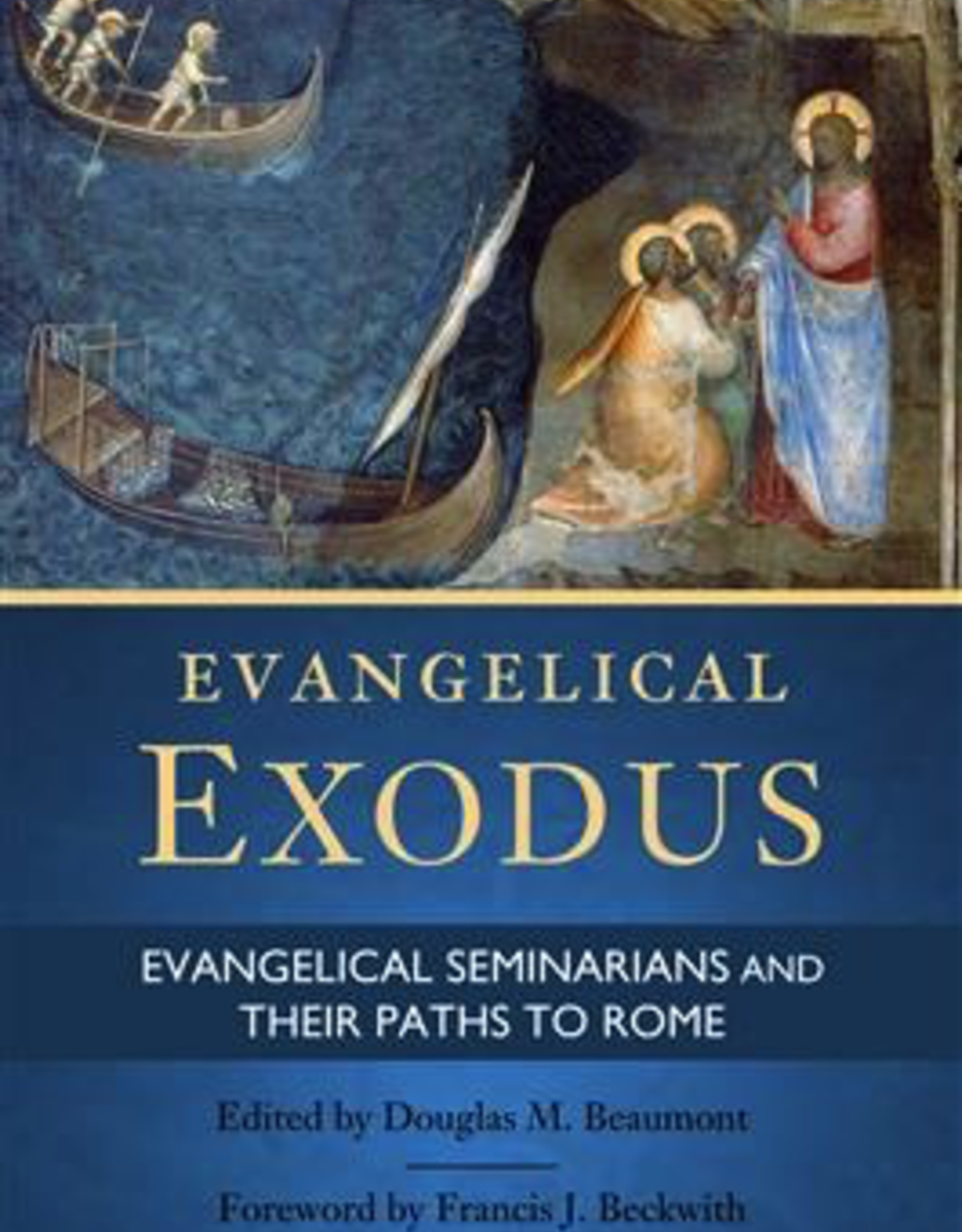 Ignatius Press Evangelical Exodus:  Evangelical Seminarians and Their Paths to Rome, by Douglas Beaumont (paperback)