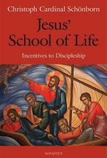 Ignatius Press Jesus‰Ûª School of Life:  Incentives to Discipleship, by Cristoph Cardinal Schoenborn (paperback)