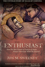 Ave Maria Press The Enthusiast:  How the Best Friend of Francis of Assisi Almost Destroyed what He Started, by Jon Sweeney (paperback)