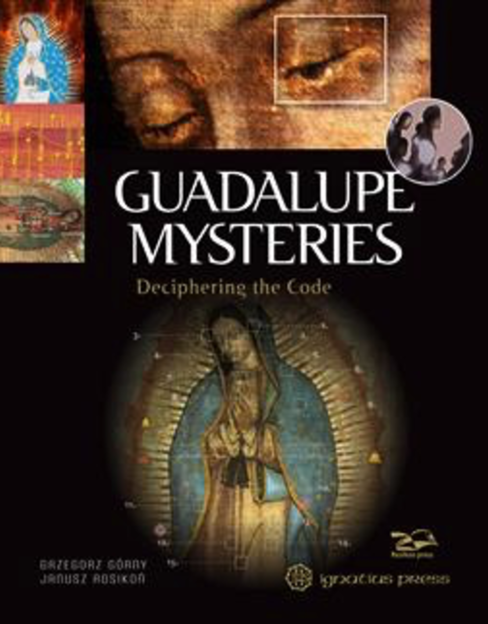 Ignatius Press Guadalupe Mysteries:  Deciphering the Code, by Gazagorz Gorny (Hardcover)