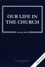 Ignatius Press Faith and Life:  Grade 8 Activity Book; Our Life in the Church (paperback)