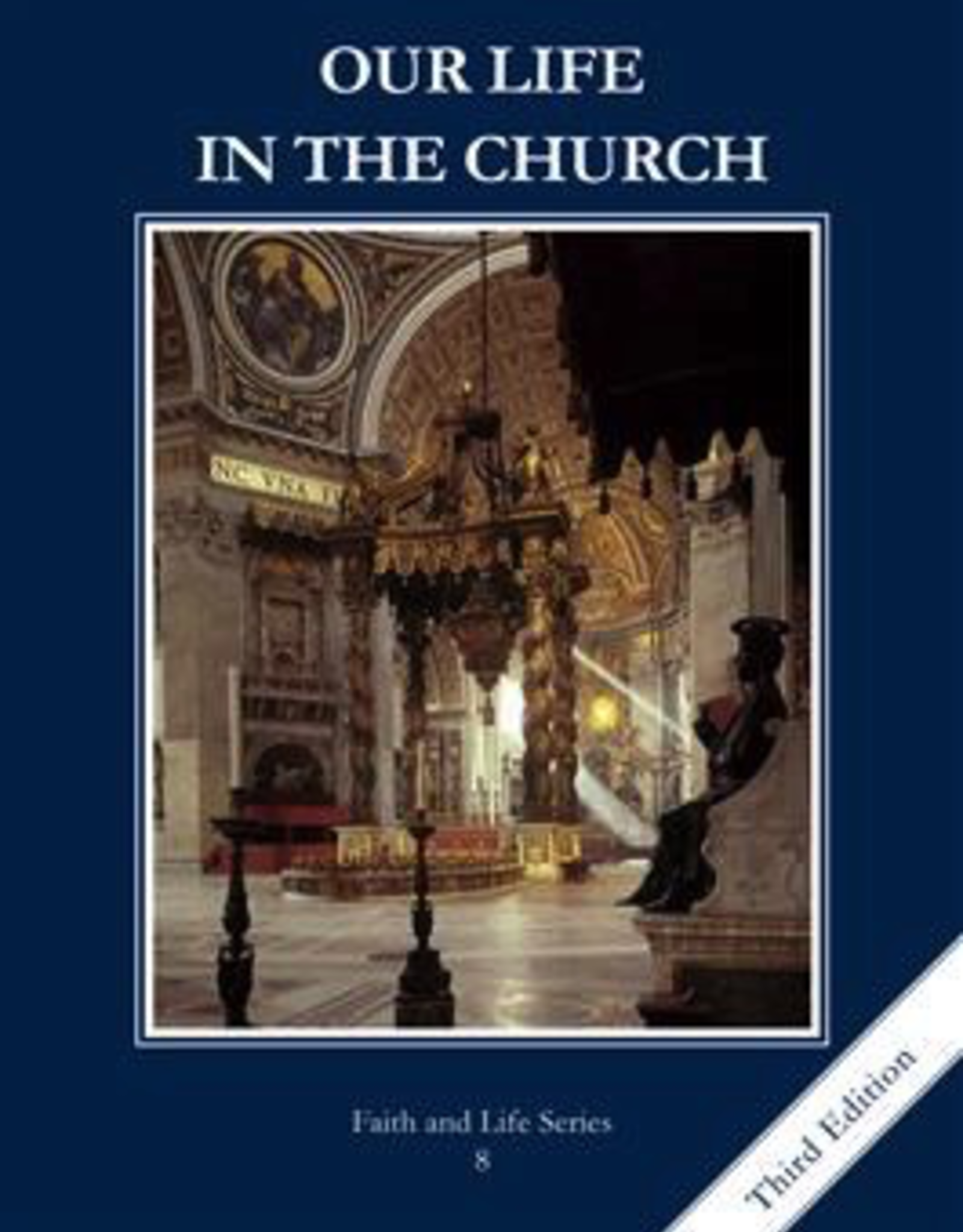 Ignatius Press Faith and Life:  Grade 8 Student Book; Our Life in the Church (paperback)