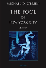 Ignatius Press The Fool of New York City:  A Novel, by Michael O‰ÛªBrien (hardcover)