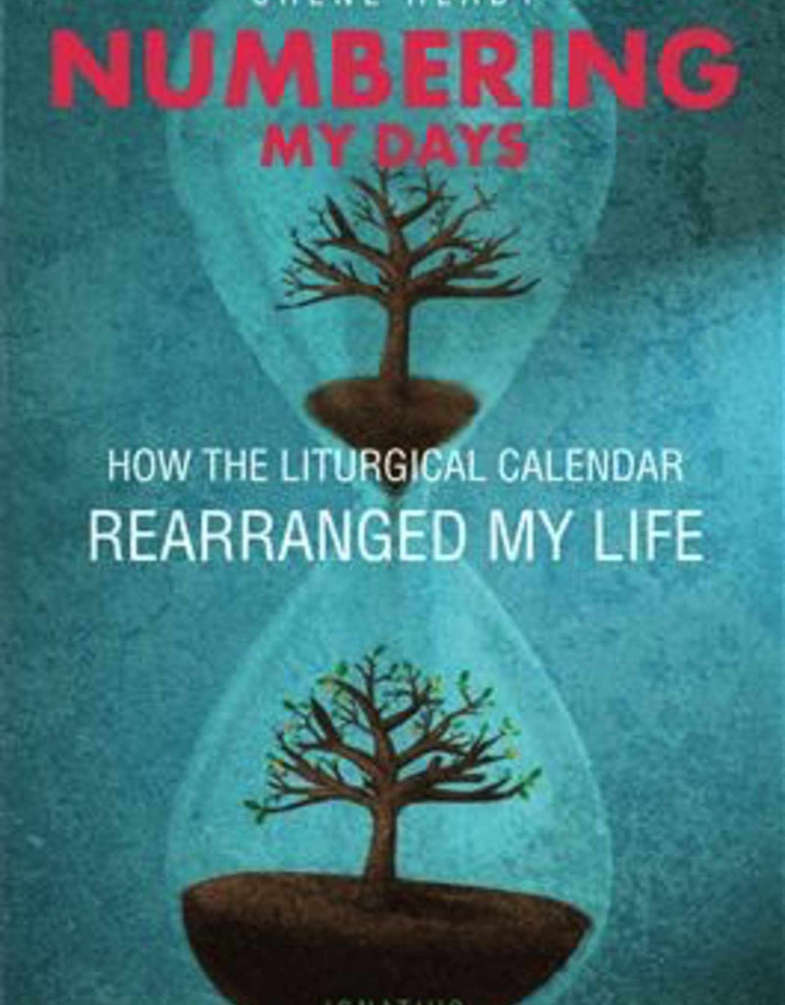 Ignatius Press Numbering my Days:  How the Liturgical Calendar Rearranged My Life, by Chene Heady (paperback)
