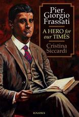 Ignatius Press Pier Giorgio Frassati: A Hero for Our Times by Cristina Siccardi