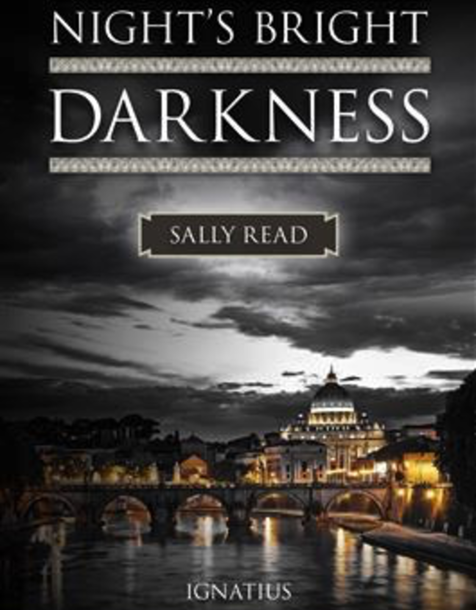 Ignatius Press Night‰Ûªs Bright Darkness:  A Modern Conversion Story, by Sally Read (hardcover)