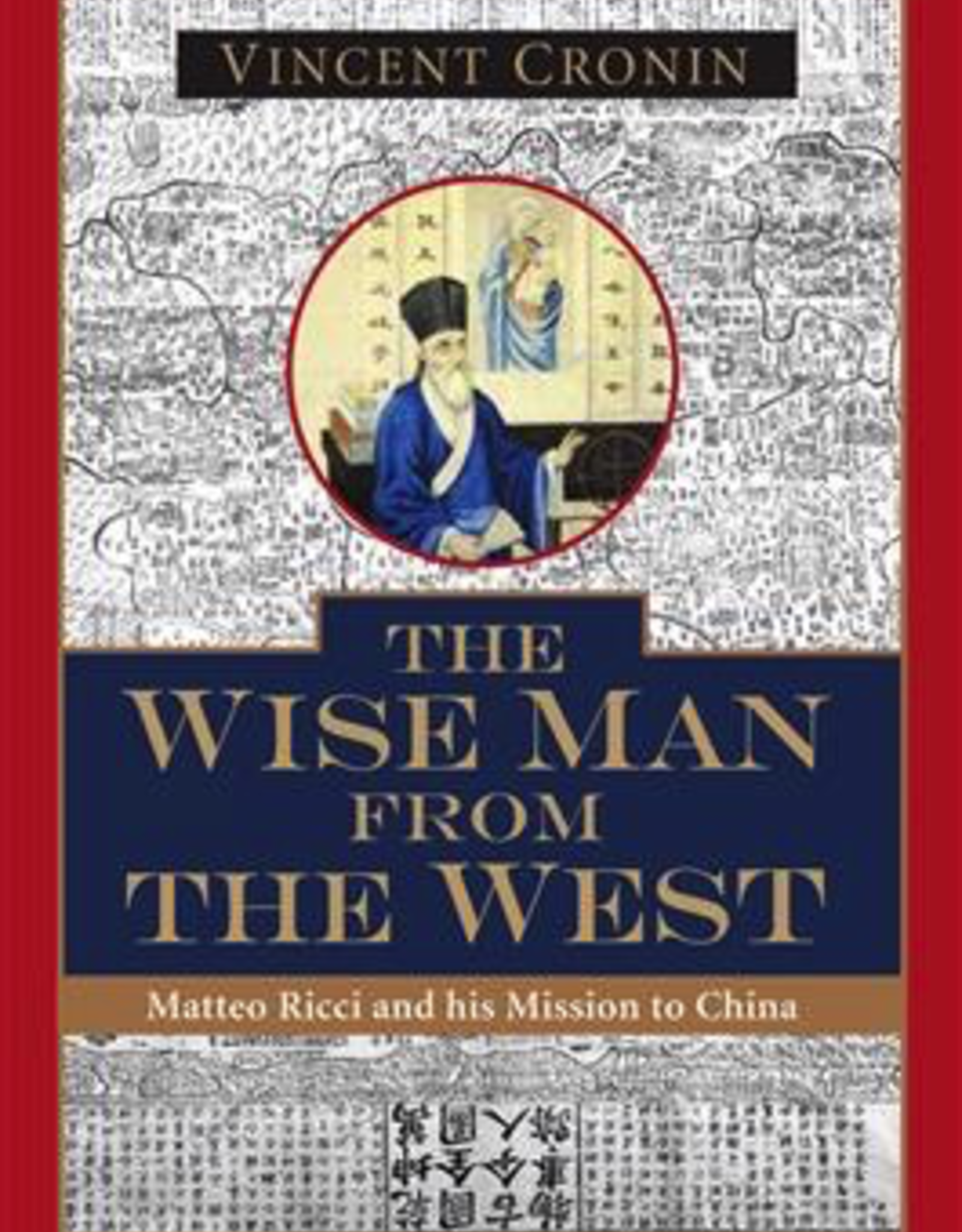 Ignatius Press Wise Man from the West:  Matteo Ricci and His Mission to China, by Vincent Cronin (paperback)