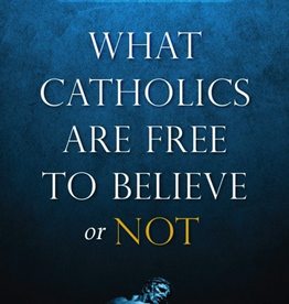 Sophia Institute What Catholics Are Free to Believe or Not, by Fr. H.G. Hughes (paperback)