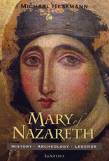 Ignatius Press Mary of Nazareth:  History, Archeology and Legends, by Michael Hesemann (paperback)